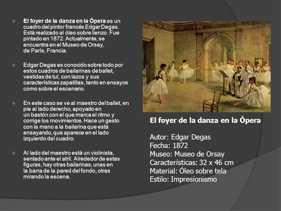 El foyer de la danza en la Ópera Autor: Edgar Degas Fecha: 1872