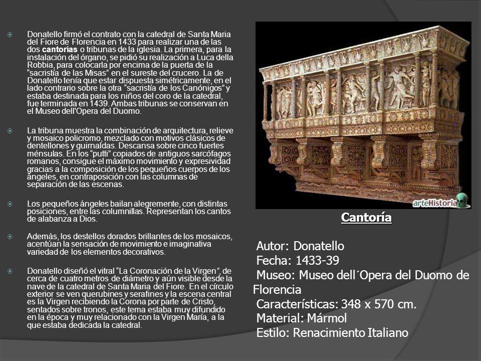 Donatello firmó el contrato con la catedral de Santa Maria del Fiore de Florencia en 1433 para realizar una de las dos cantorías o tribunas de la iglesia. La primera, para la instalación del órgano, se pidió su realización a Luca della Robbia, para colocarla por encima de la puerta de la sacristía de las Misas en el sureste del crucero. La de Donatello tenía que estar dispuesta simétricamente, en el lado contrario sobre la otra sacristía de los Canónigos y estaba destinada para los niños del coro de la catedral, fue terminada en 1439. Ambas tribunas se conservan en el Museo dell Opera del Duomo.