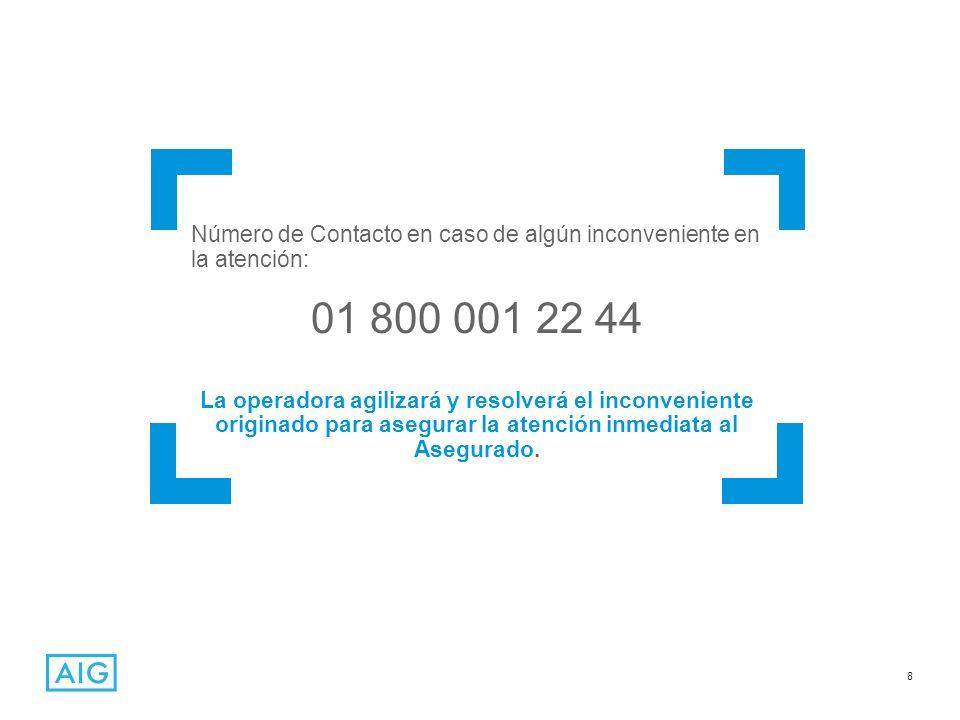 Número de Contacto en caso de algún inconveniente en la atención: