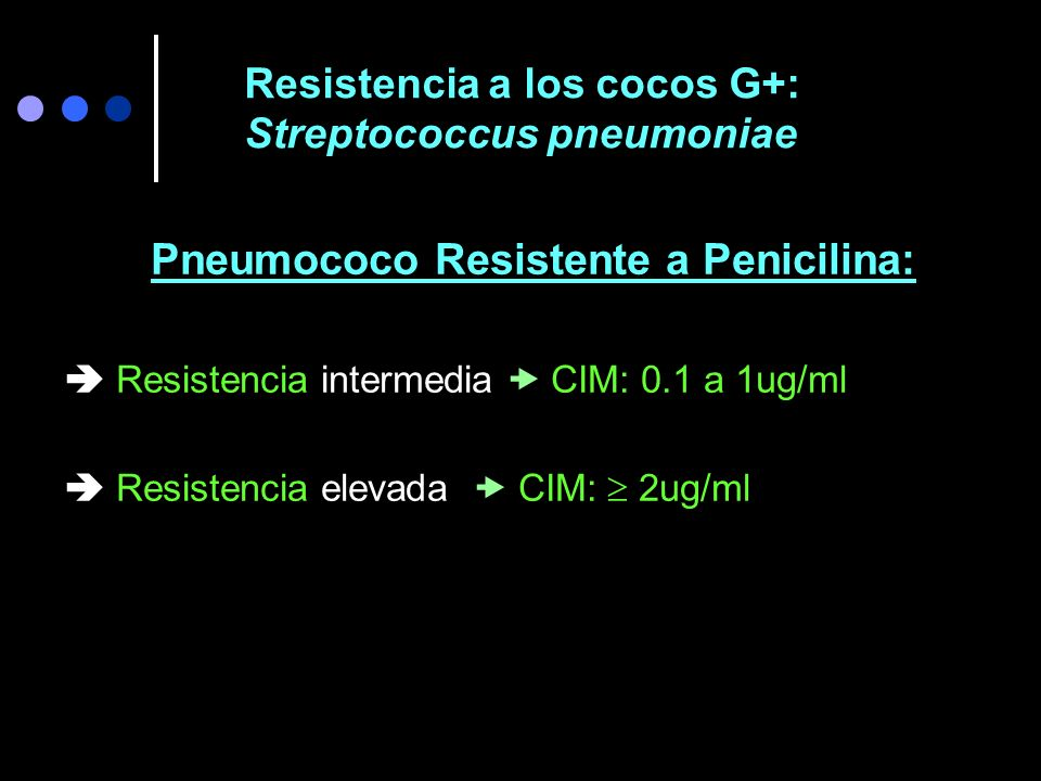 Resistencia a los cocos G+: Streptococcus pneumoniae