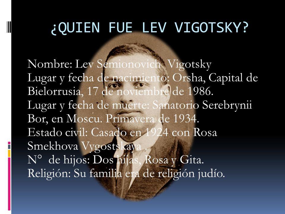 ¿QUIEN FUE LEV VIGOTSKY