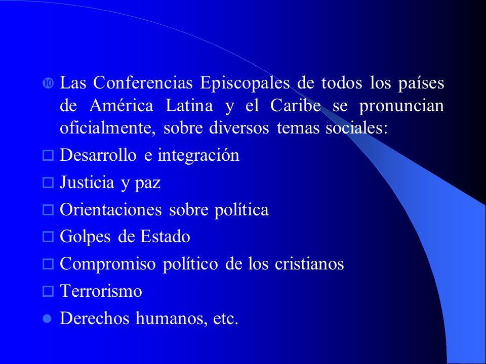 Las Conferencias Episcopales de todos los países de América Latina y el Caribe se pronuncian oficialmente, sobre diversos temas sociales: