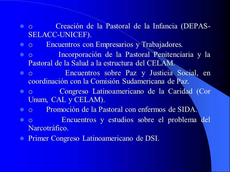 o Creación de la Pastoral de la Infancia (DEPAS-SELACC-UNICEF).