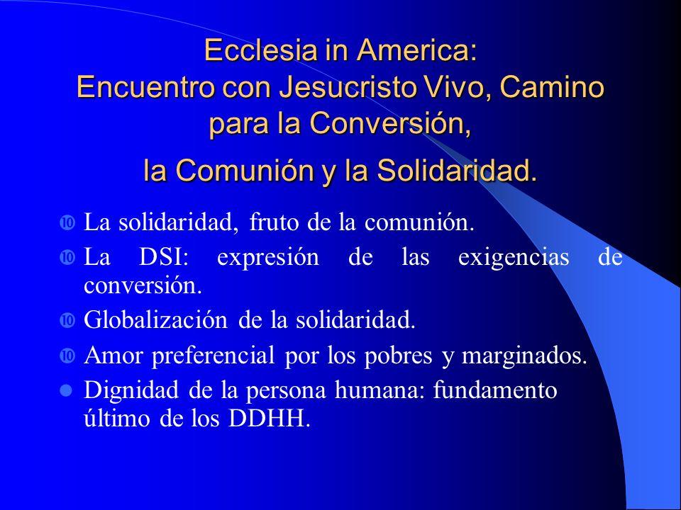 Ecclesia in America: Encuentro con Jesucristo Vivo, Camino para la Conversión, la Comunión y la Solidaridad.
