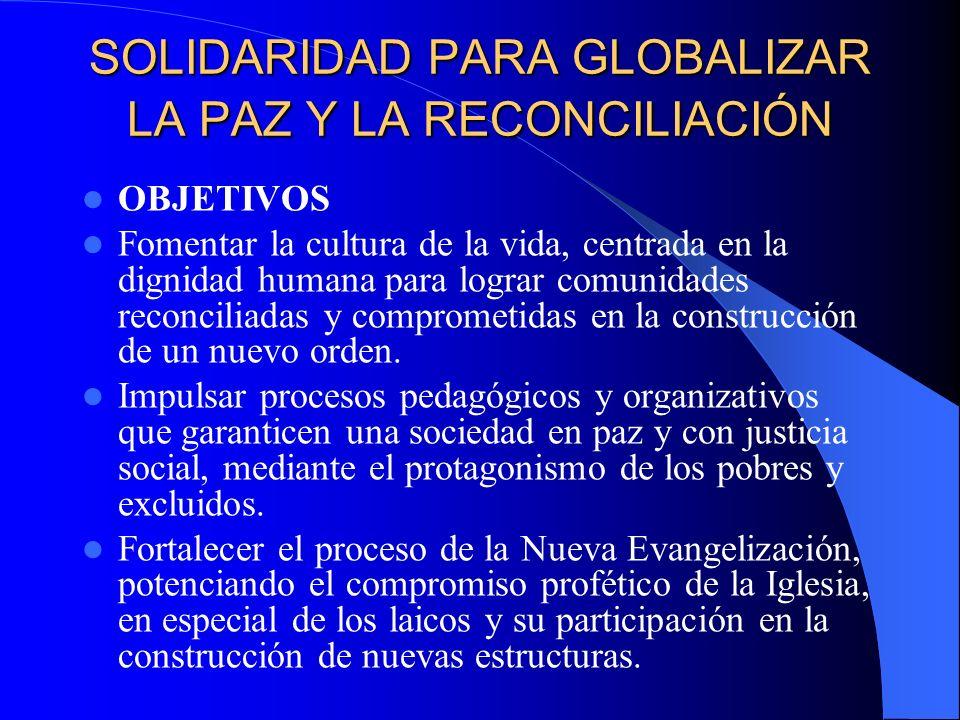 SOLIDARIDAD PARA GLOBALIZAR LA PAZ Y LA RECONCILIACIÓN