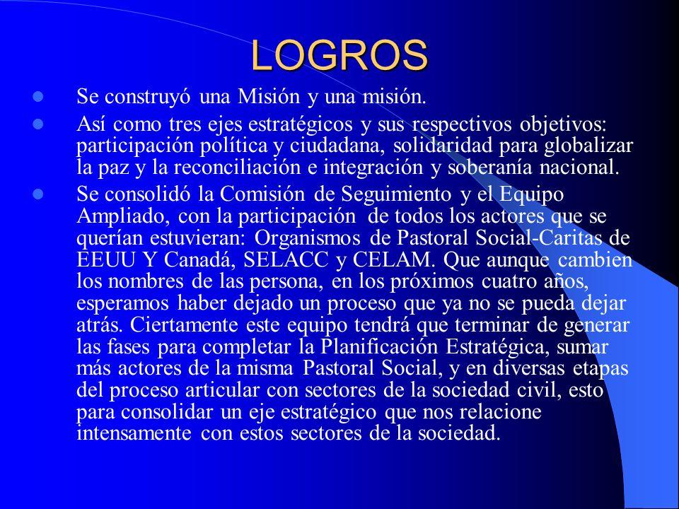 LOGROS Se construyó una Misión y una misión.