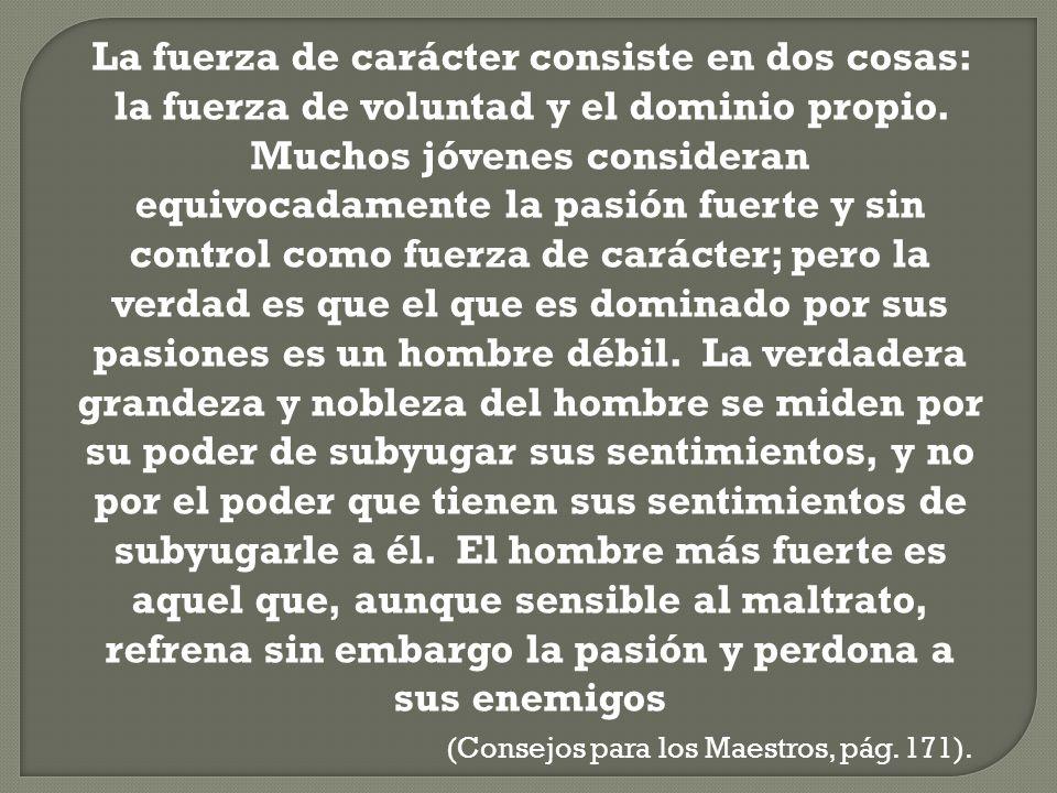 (Consejos para los Maestros, pág. 171).