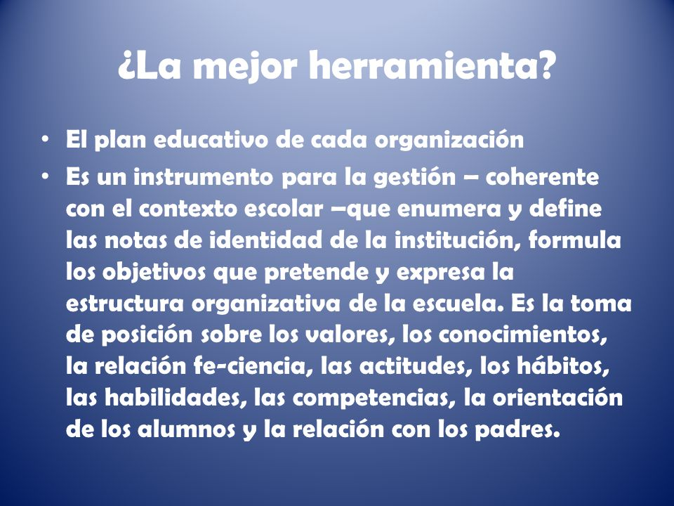 ¿La mejor herramienta El plan educativo de cada organización