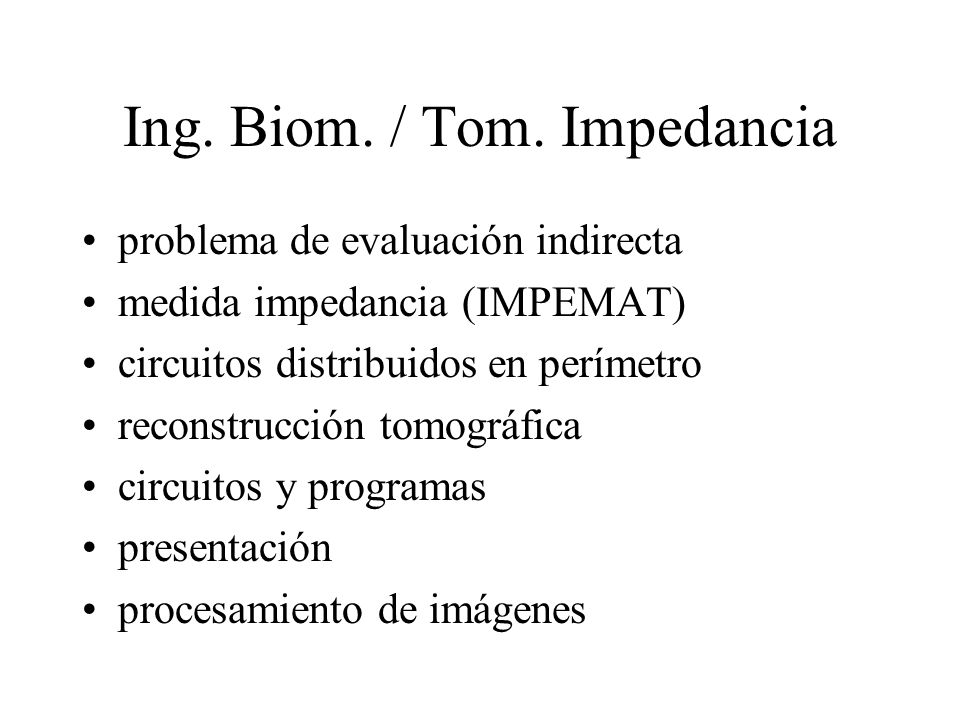 Ing. Biom. / Tom. Impedancia