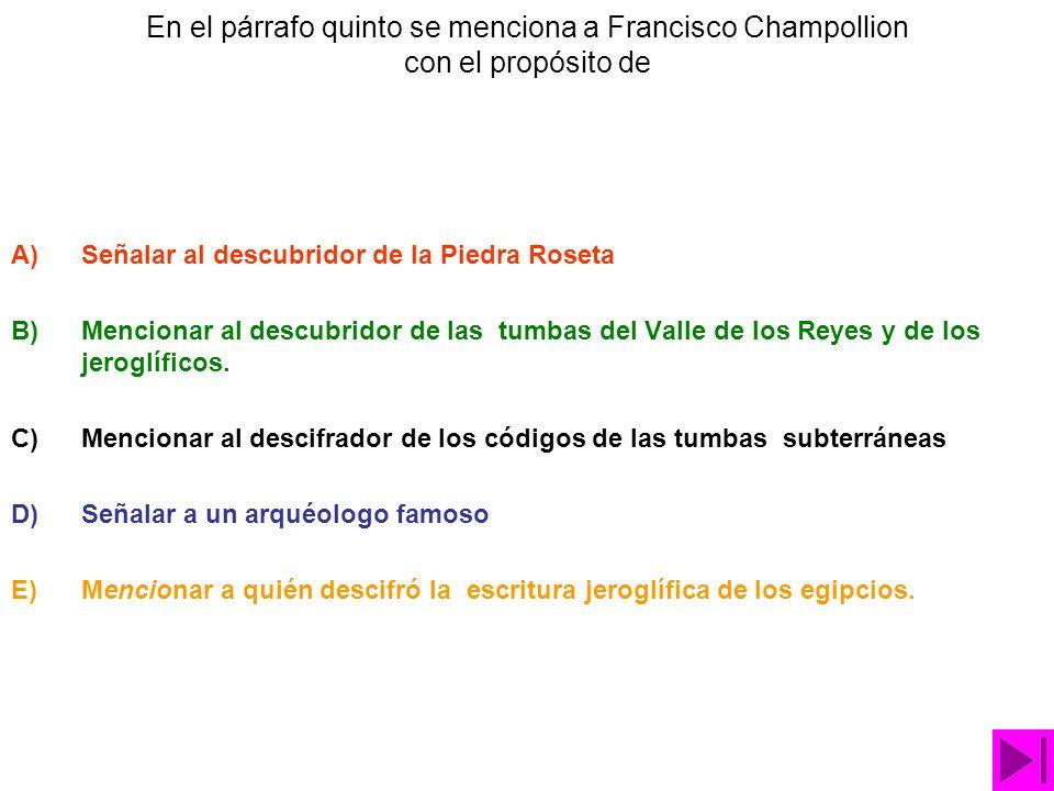En el párrafo quinto se menciona a Francisco Champollion con el propósito de