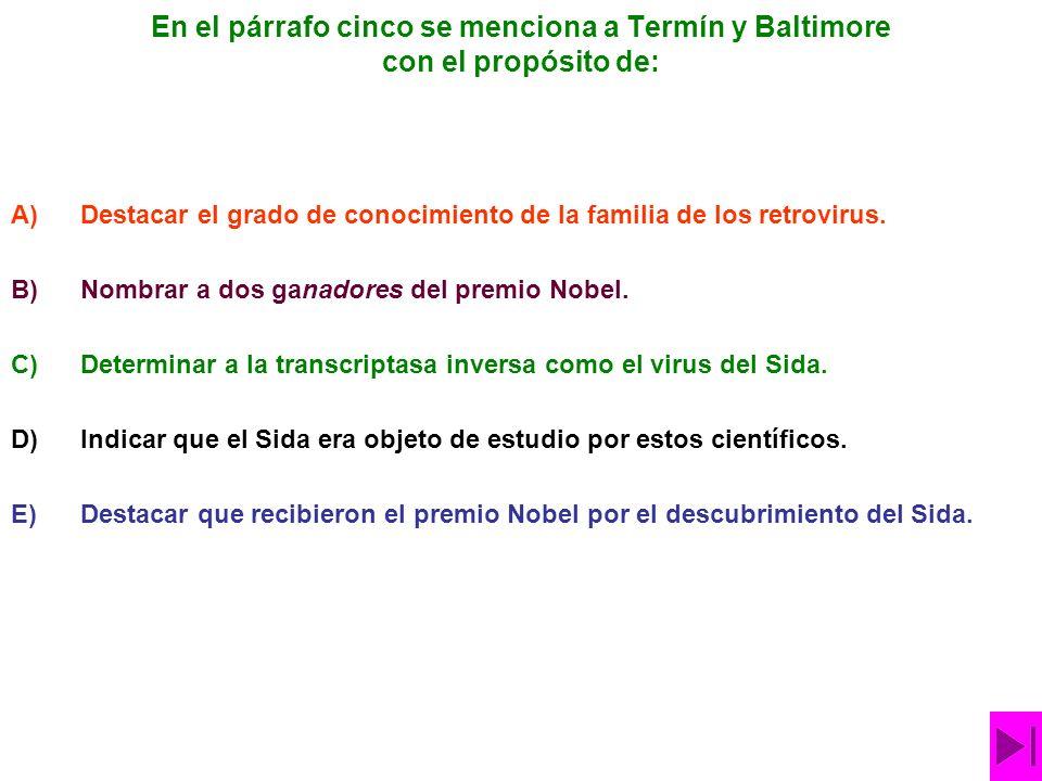En el párrafo cinco se menciona a Termín y Baltimore con el propósito de: