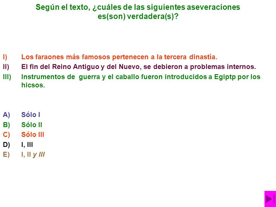 Según el texto, ¿cuáles de las siguientes aseveraciones es(son) verdadera(s)
