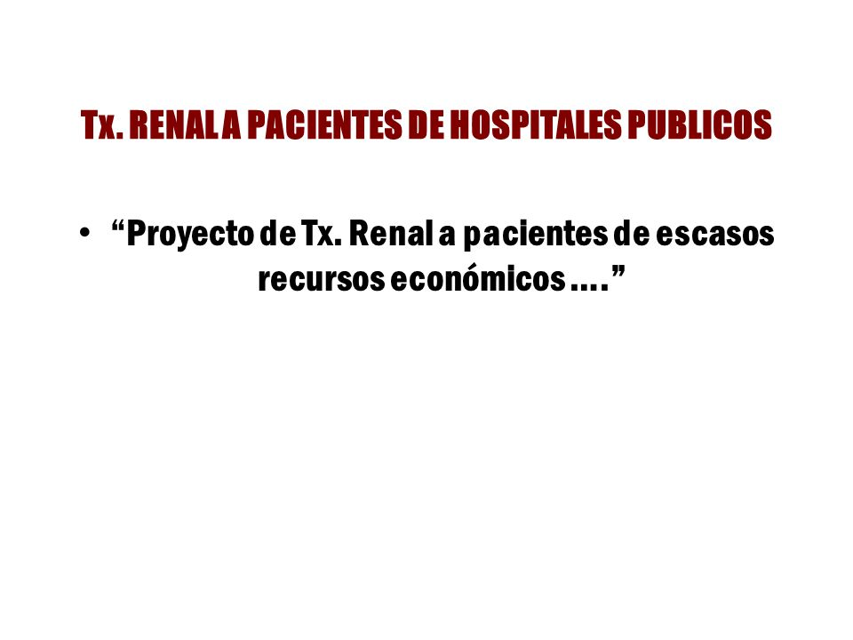 Tx. RENAL A PACIENTES DE HOSPITALES PUBLICOS