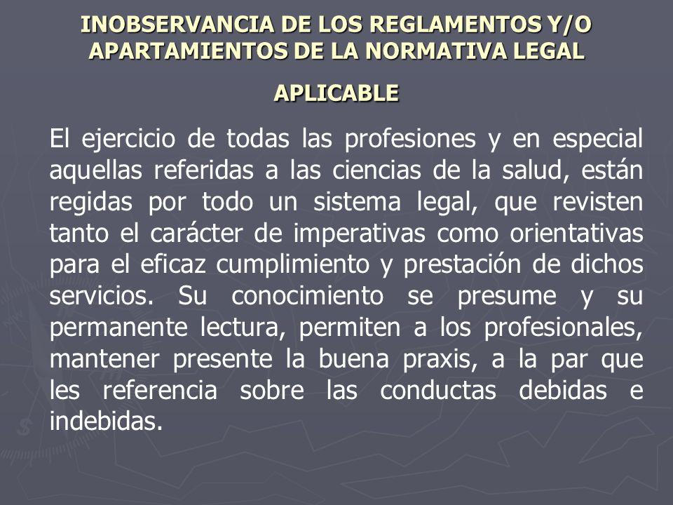 INOBSERVANCIA DE LOS REGLAMENTOS Y/O APARTAMIENTOS DE LA NORMATIVA LEGAL APLICABLE