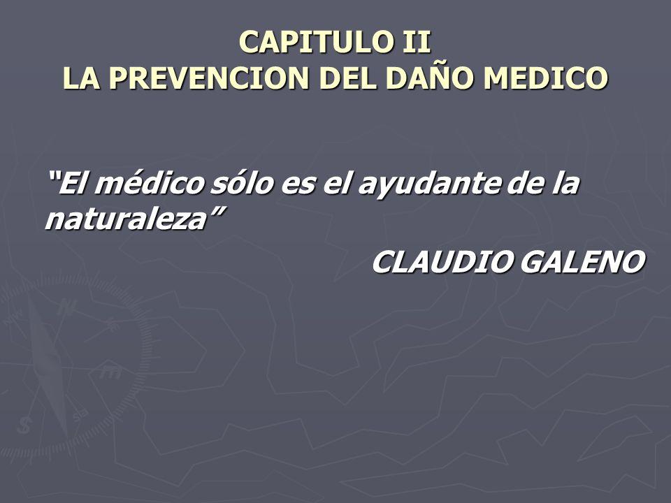 CAPITULO II LA PREVENCION DEL DAÑO MEDICO