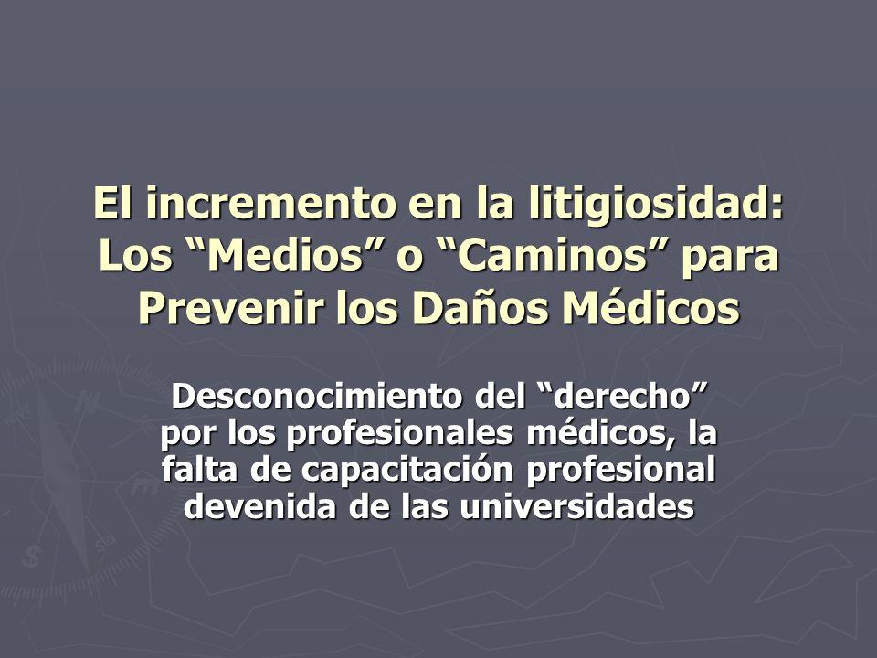 El incremento en la litigiosidad: Los Medios o Caminos para Prevenir los Daños Médicos