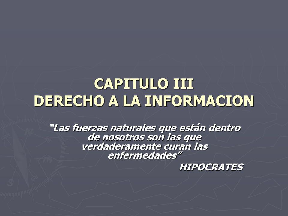 CAPITULO III DERECHO A LA INFORMACION