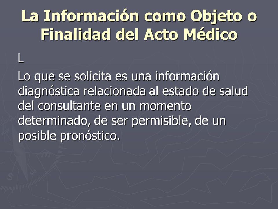 La Información como Objeto o Finalidad del Acto Médico