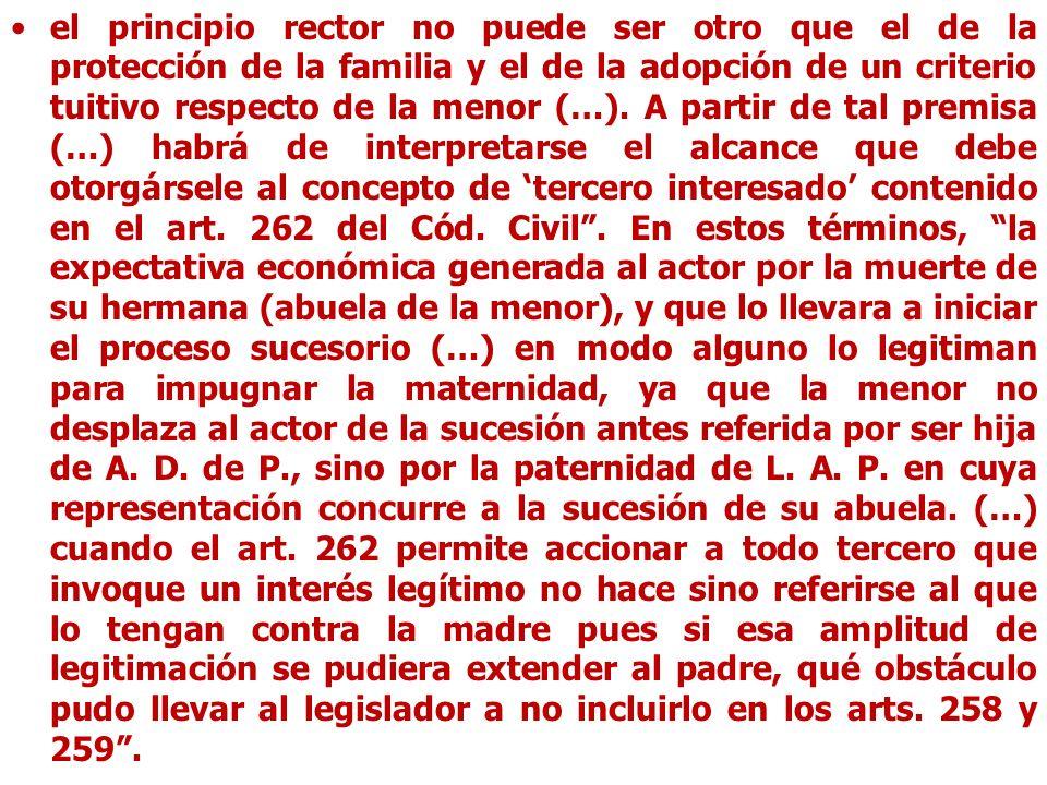 el principio rector no puede ser otro que el de la protección de la familia y el de la adopción de un criterio tuitivo respecto de la menor (…).