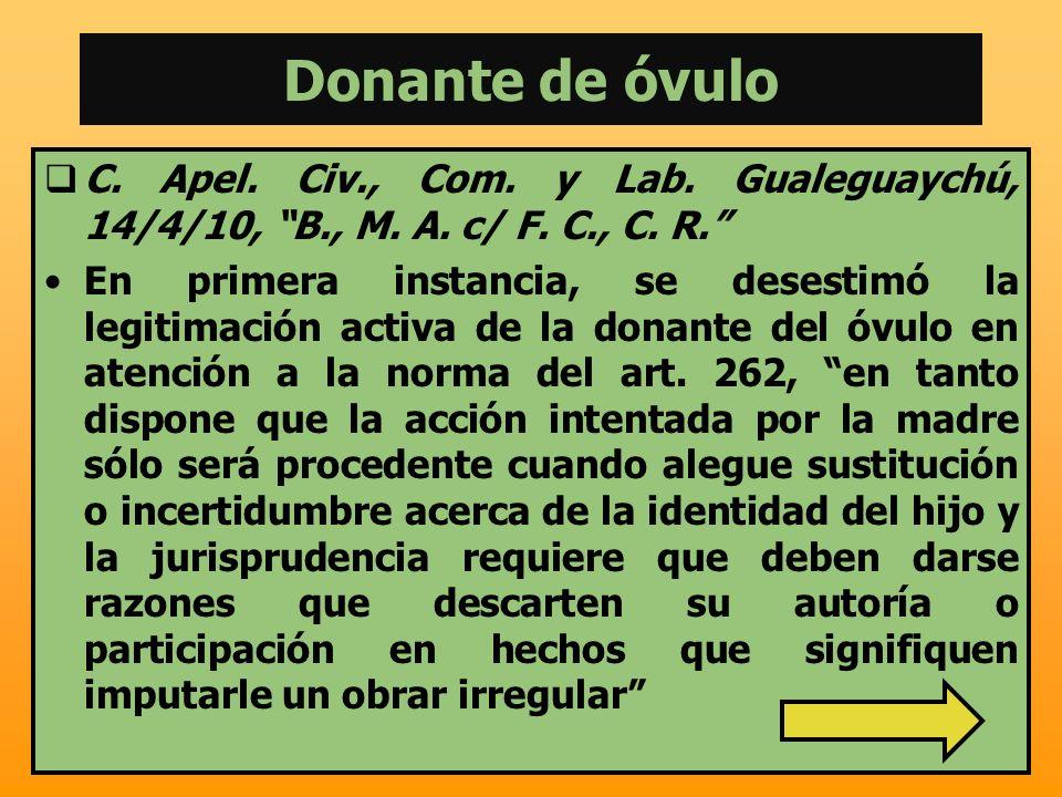 Donante de óvulo C. Apel. Civ., Com. y Lab. Gualeguaychú, 14/4/10, B., M. A. c/ F. C., C. R.