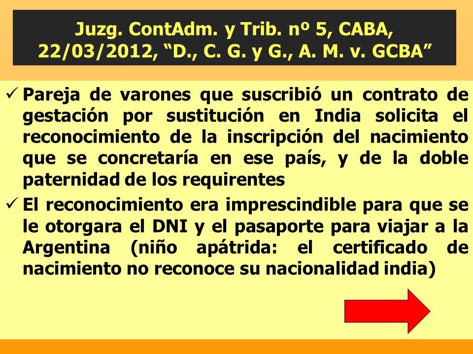 Juzg. ContAdm. y Trib. nº 5, CABA, 22/03/2012, D. , C. G. y G. , A. M