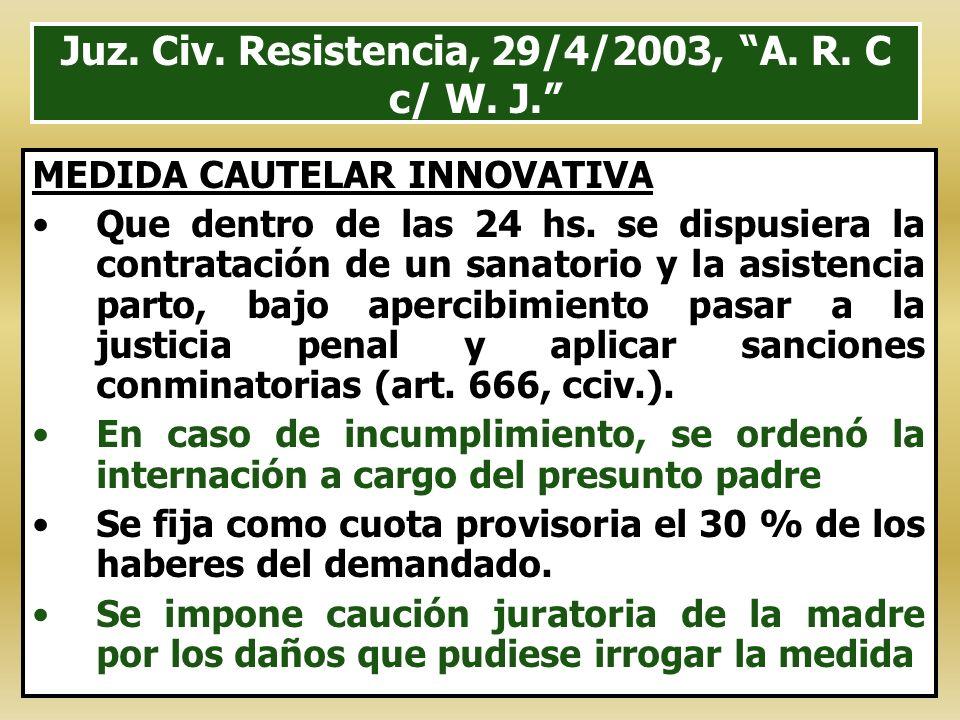 Juz. Civ. Resistencia, 29/4/2003, A. R. C c/ W. J.