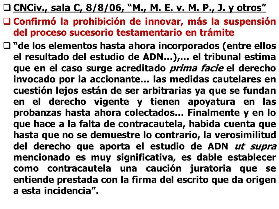 CNCiv., sala C, 8/8/06, M., M. E. v. M. P., J. y otros