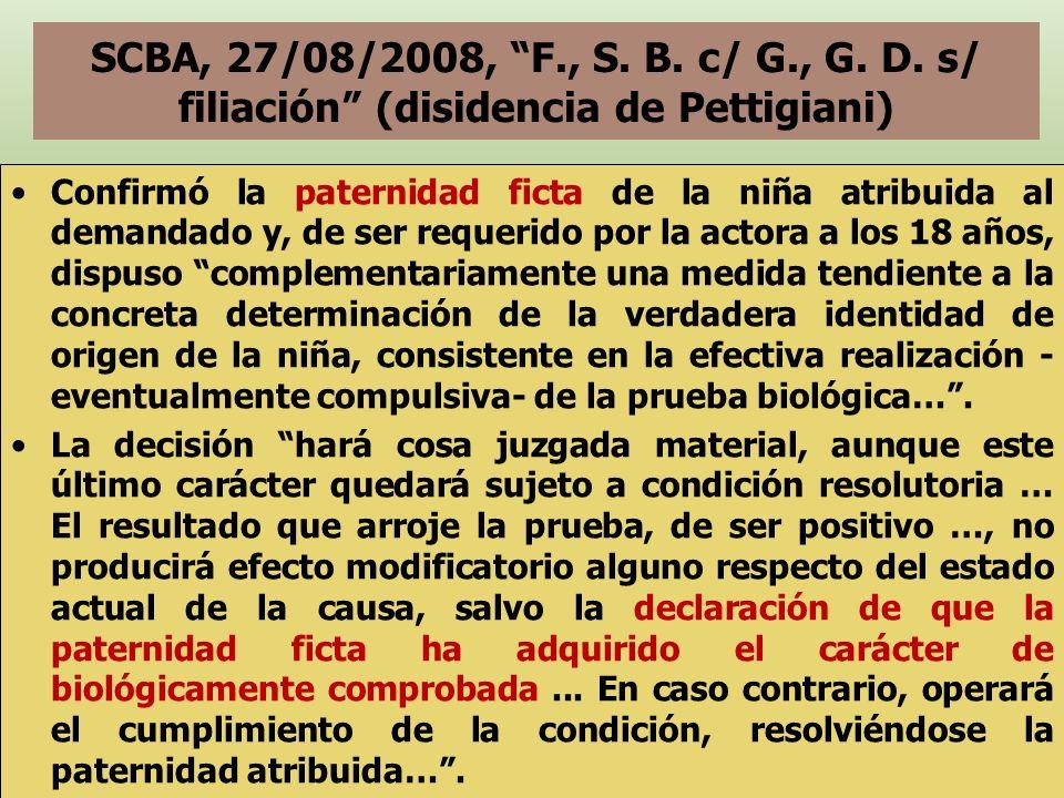 SCBA, 27/08/2008, F., S. B. c/ G., G. D. s/ filiación (disidencia de Pettigiani)