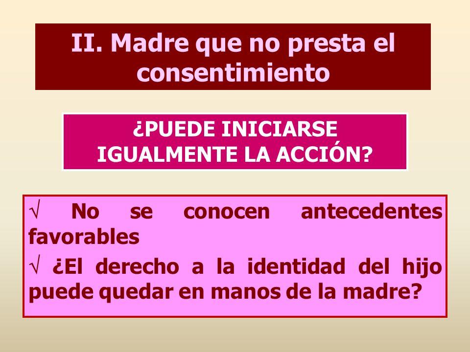 II. Madre que no presta el consentimiento