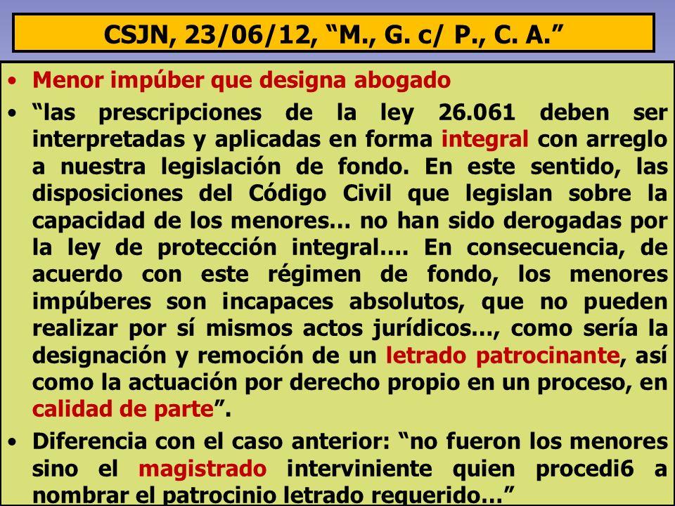 CSJN, 23/06/12, M., G. c/ P., C. A. Menor impúber que designa abogado.