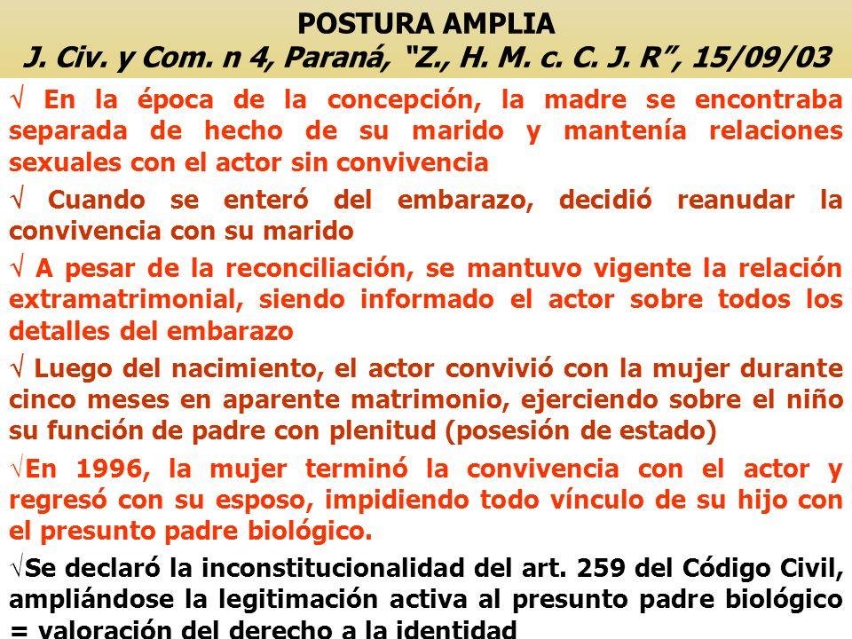 POSTURA AMPLIA J. Civ. y Com. n 4, Paraná, Z. , H. M. c. C. J