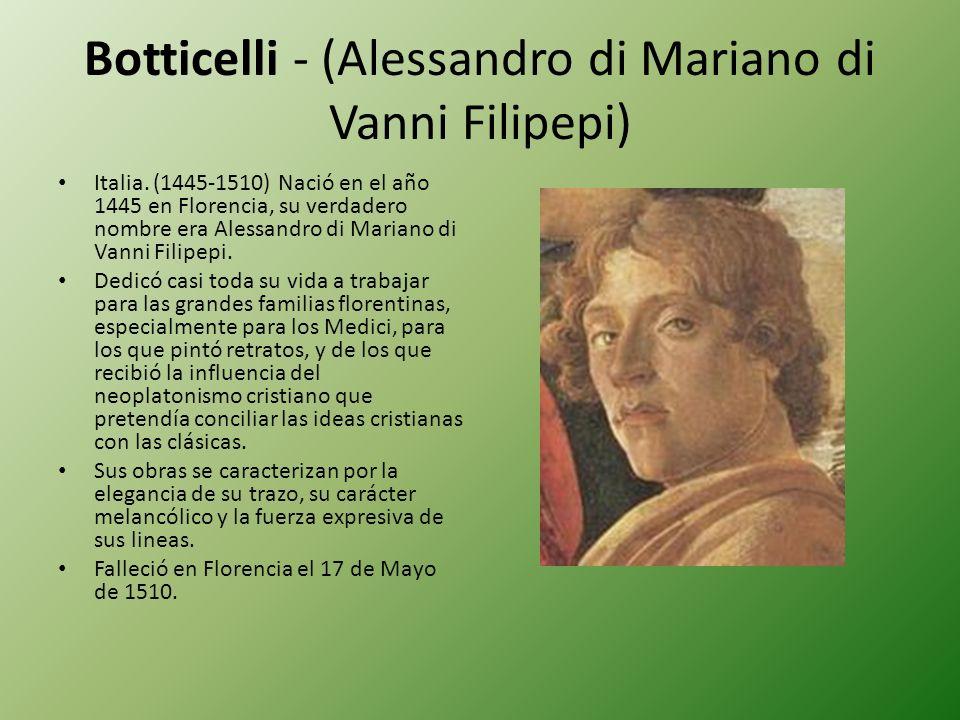 Botticelli - (Alessandro di Mariano di Vanni Filipepi)