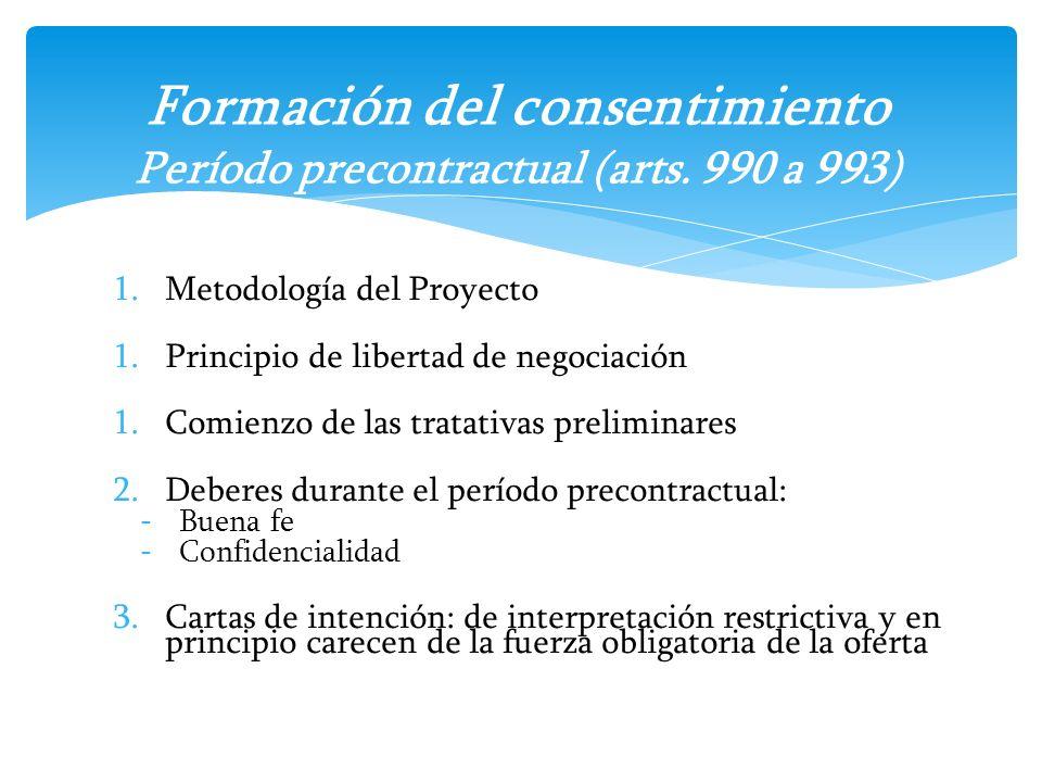Formación del consentimiento Período precontractual (arts. 990 a 993)