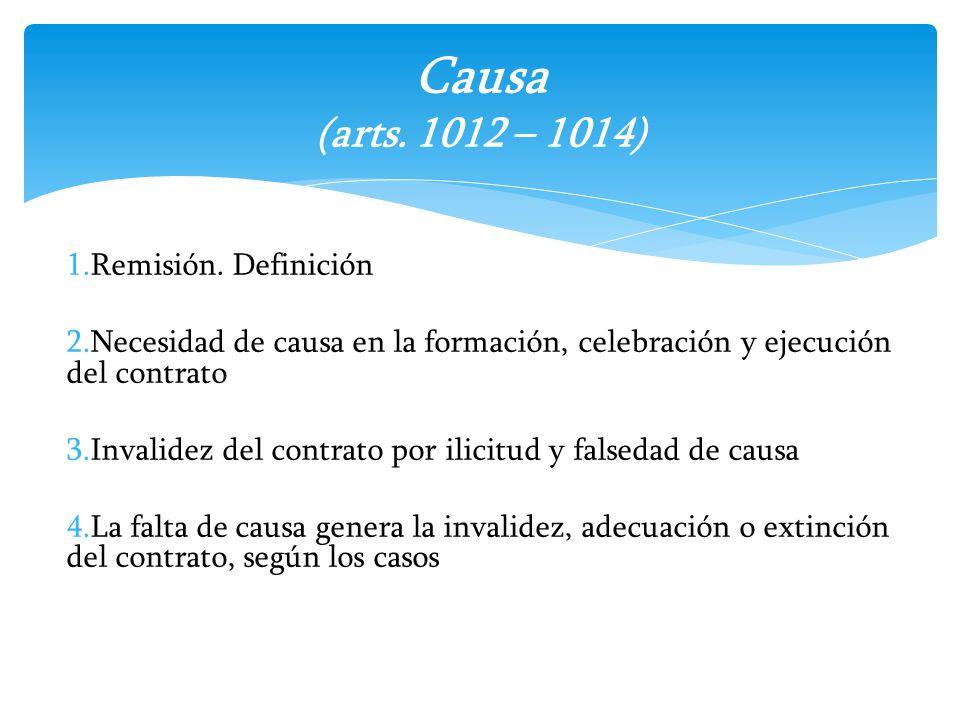 Causa (arts. 1012 – 1014) Remisión. Definición