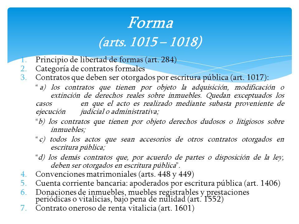 Forma (arts. 1015 – 1018) Principio de libertad de formas (art. 284)