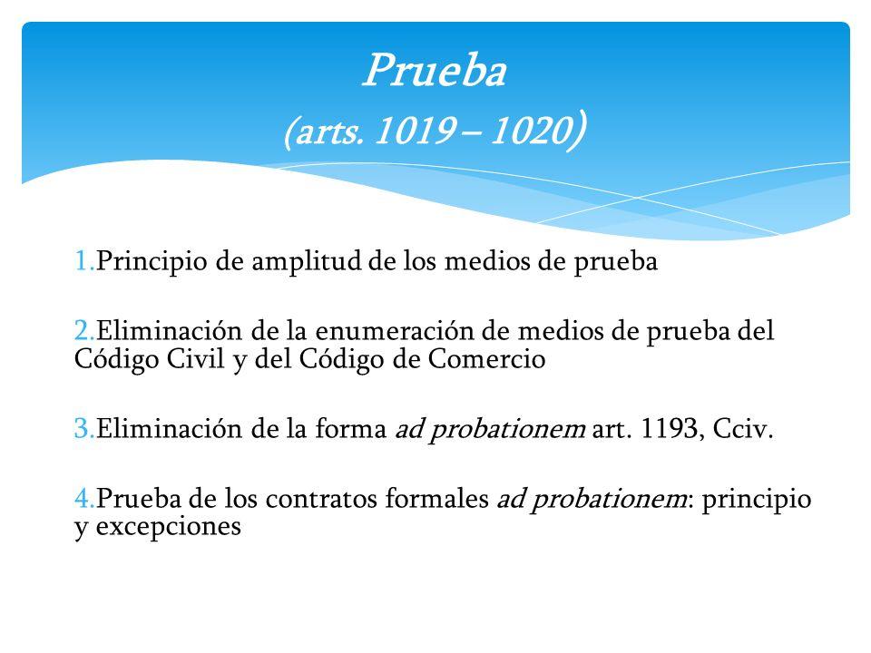 Prueba (arts. 1019 – 1020) Principio de amplitud de los medios de prueba.
