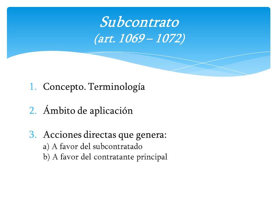 Subcontrato (art. 1069 – 1072) Concepto. Terminología