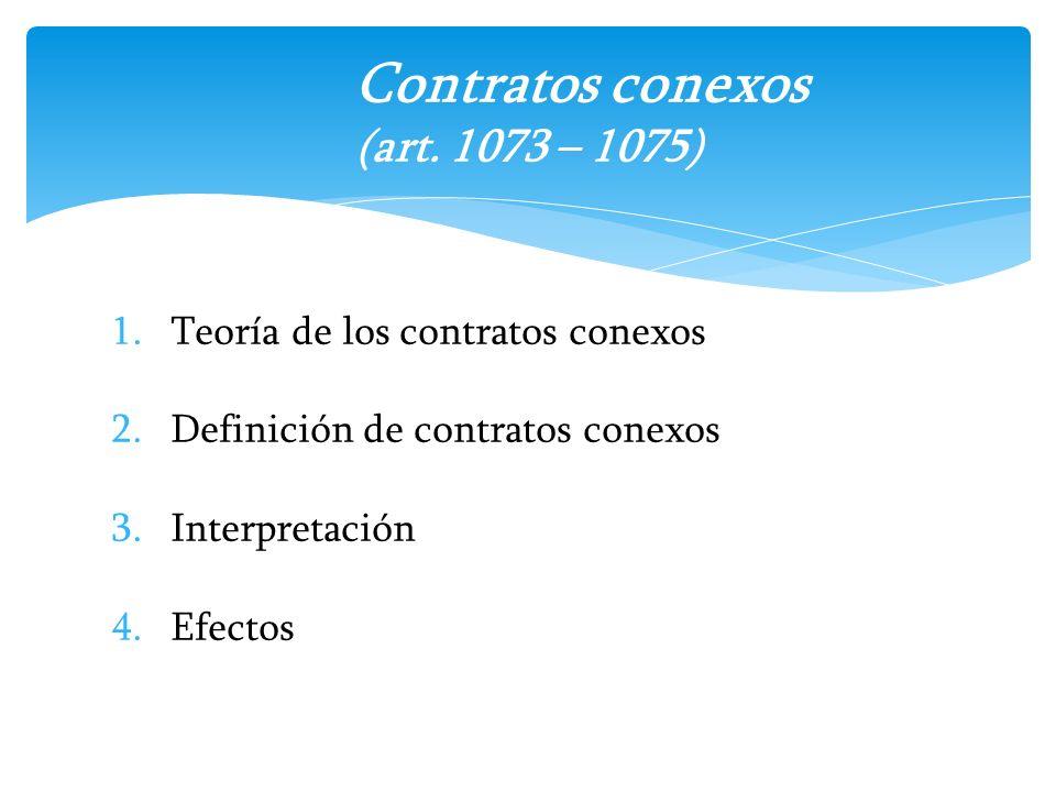 Contratos conexos (art. 1073 – 1075)