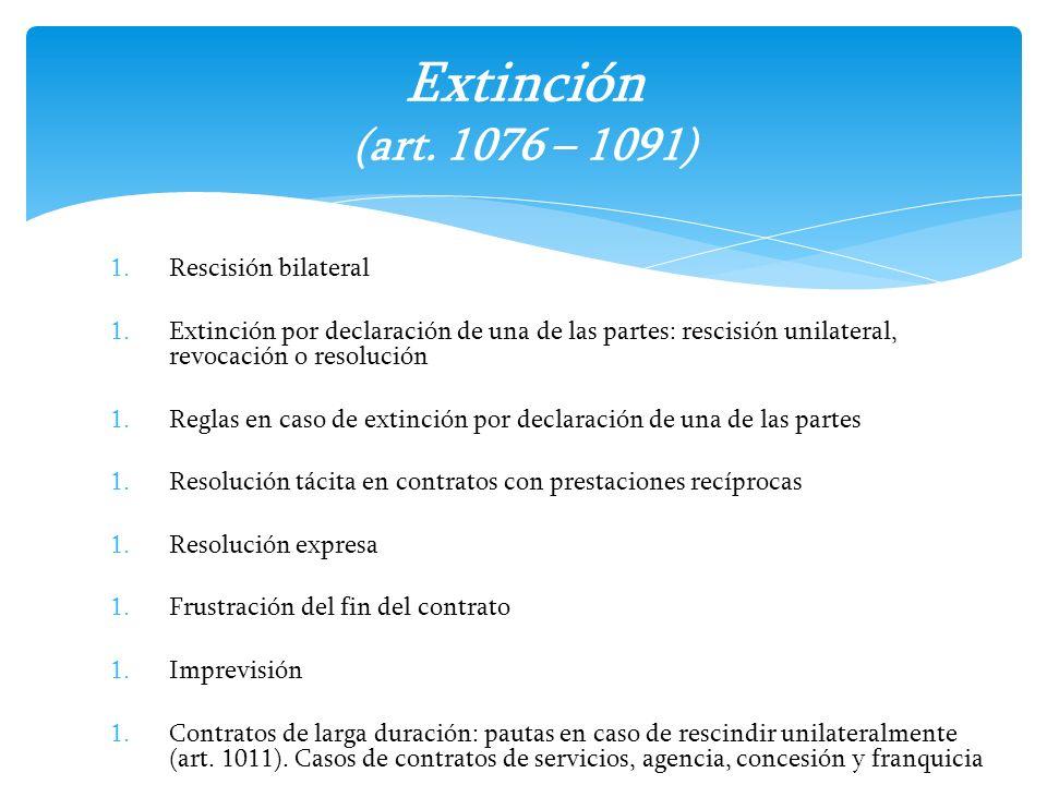Extinción (art. 1076 – 1091) Rescisión bilateral