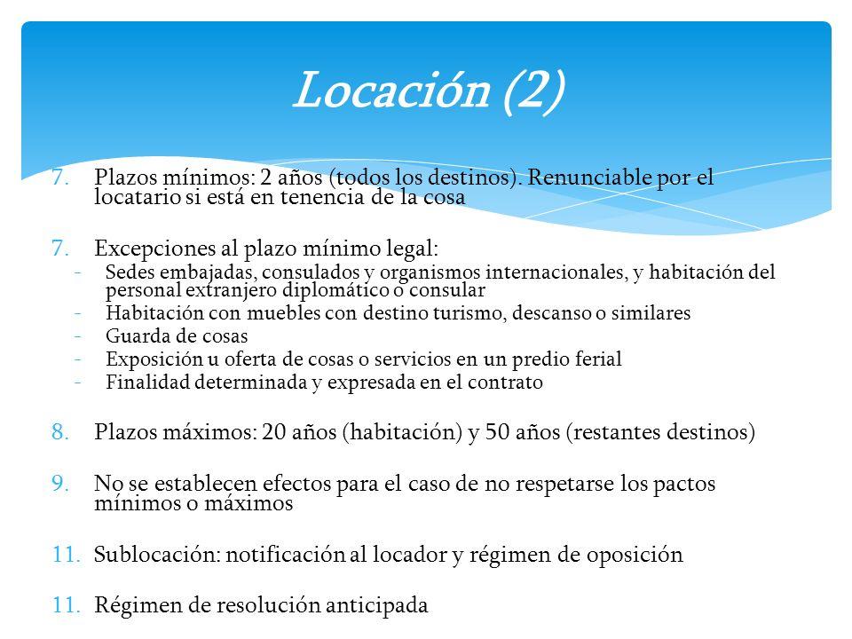 Locación (2) Plazos mínimos: 2 años (todos los destinos). Renunciable por el locatario si está en tenencia de la cosa.