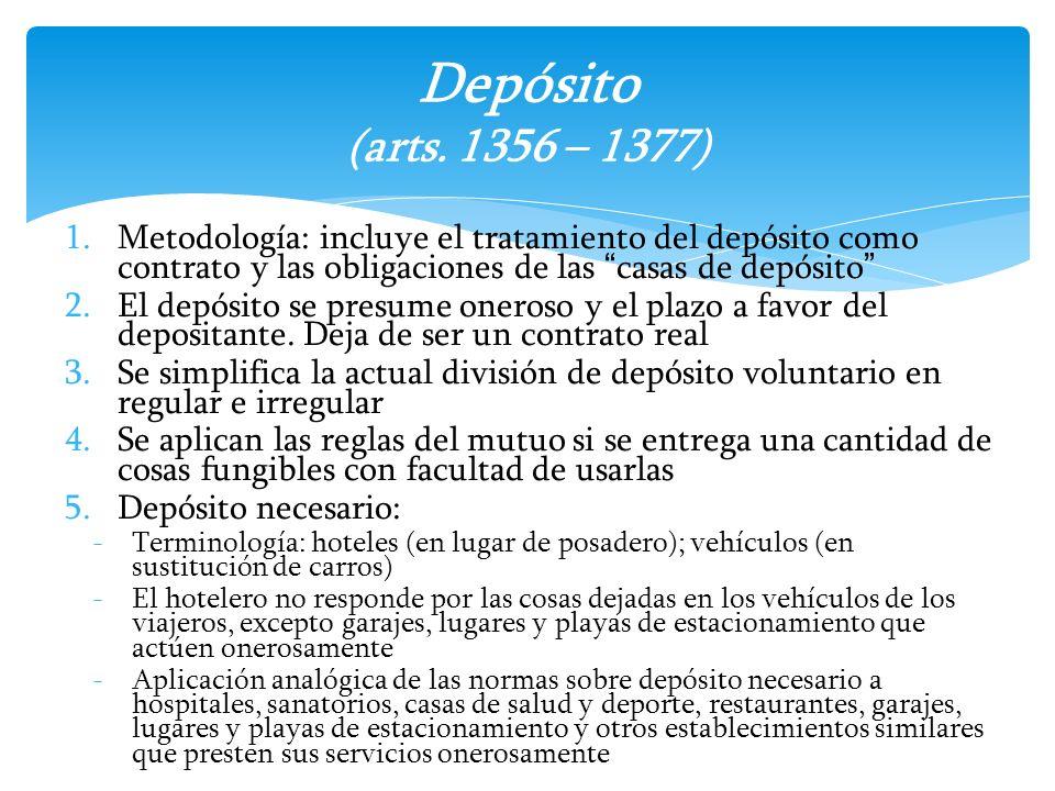 Depósito (arts. 1356 – 1377) Metodología: incluye el tratamiento del depósito como contrato y las obligaciones de las casas de depósito