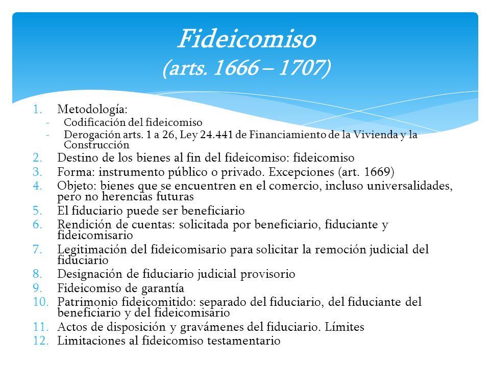 Fideicomiso (arts. 1666 – 1707) Metodología: