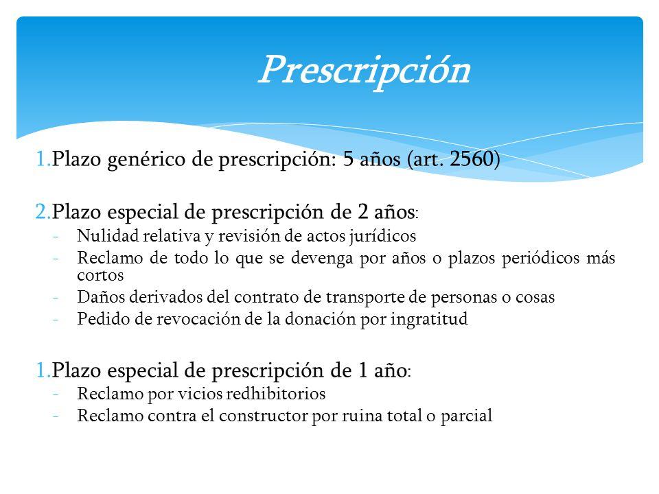 Prescripción Plazo genérico de prescripción: 5 años (art. 2560)