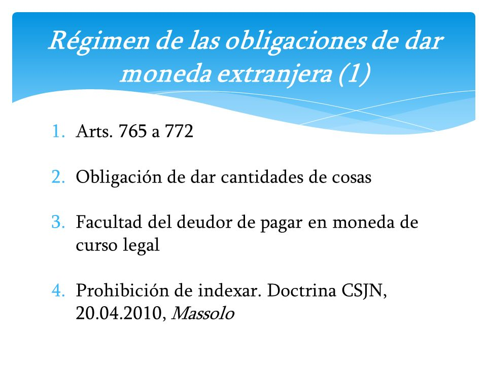Régimen de las obligaciones de dar moneda extranjera (1)