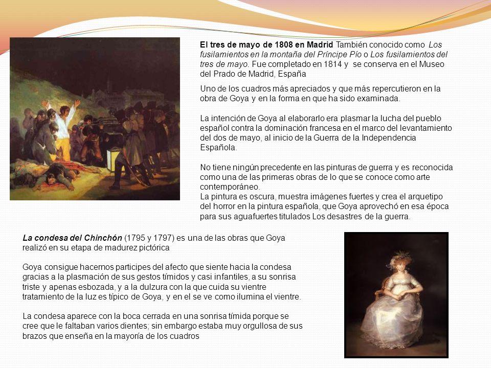 El tres de mayo de 1808 en Madrid También conocido como Los fusilamientos en la montaña del Príncipe Pío o Los fusilamientos del tres de mayo. Fue completado en 1814 y se conserva en el Museo del Prado de Madrid, España