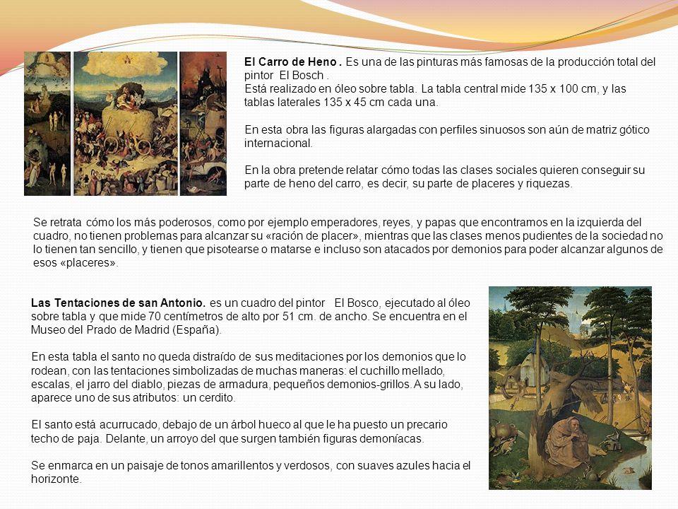 El Carro de Heno . Es una de las pinturas más famosas de la producción total del pintor El Bosch .