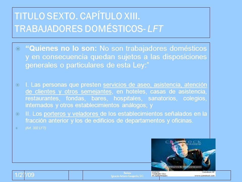 TITULO SEXTO. CAPÍTULO XIII. TRABAJADORES DOMÉSTICOS- LFT