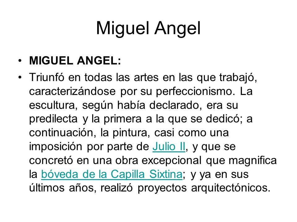 Miguel Angel MIGUEL ANGEL: