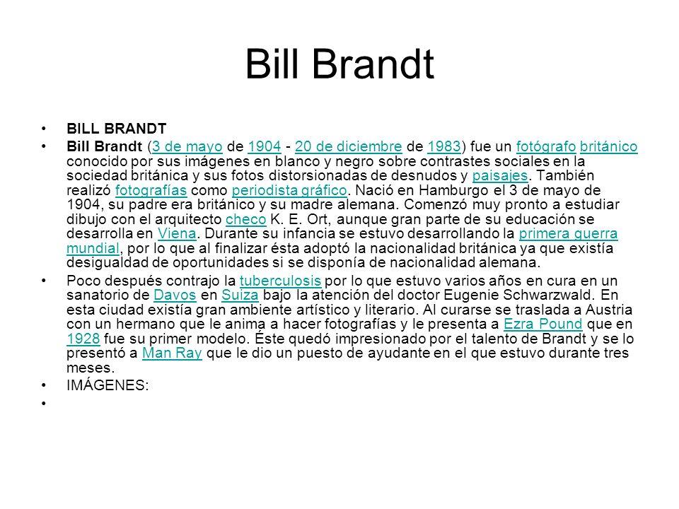 Bill Brandt BILL BRANDT