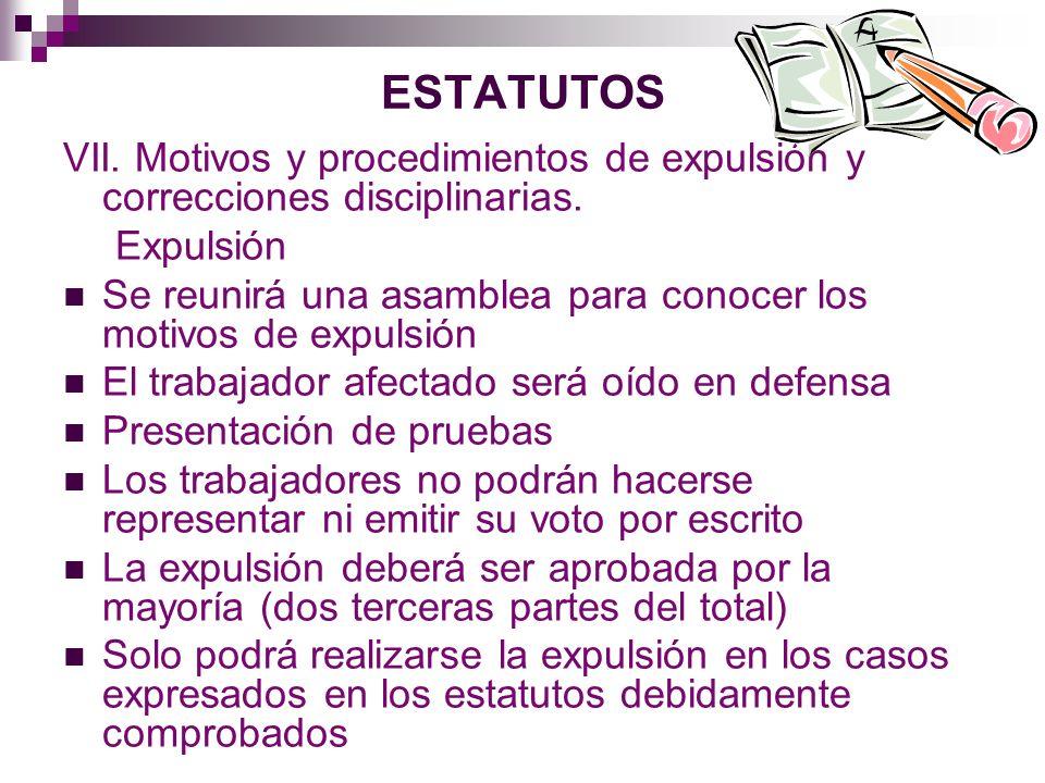 ESTATUTOS VII. Motivos y procedimientos de expulsión y correcciones disciplinarias. Expulsión.